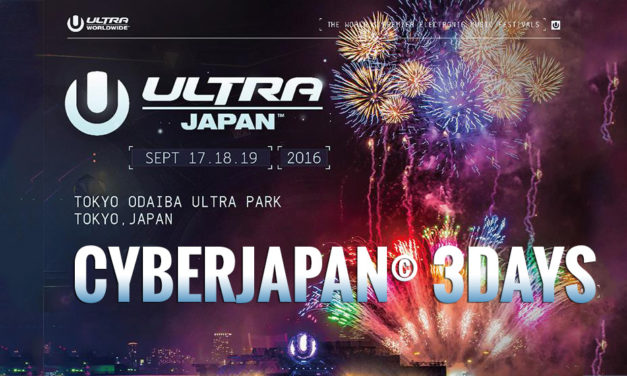 CYBERJAPAN × ULTRA JAPAN 2016