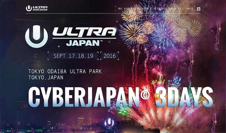 CYBERJAPAN × ULTRA JAPAN 2016