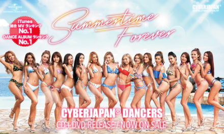 CYBERJAPAN DANCERS 「Summertime Forever」CD & DVD リリース