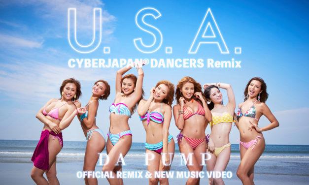DA PUMP「U.S.A.」& CYBERJAPAN DANCERS 公式コラボ完成!