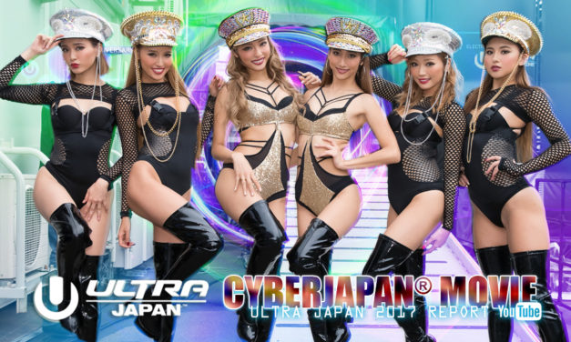 CYBERJAPAN DANCERS in Ultra Japan 2017 MOVIE!