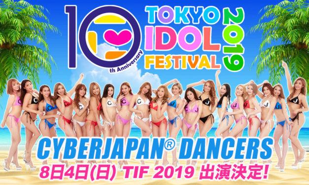 CYBERJAPAN DANCERS × TOKYO IDOL FESTIVAL 2019