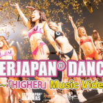 CYBERJAPAN DANCERS「HIGHER」MV!